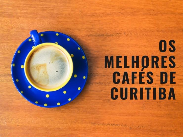 20-melhores-cafés-para-conhecer-em-curitiba Os 20 melhores cafés para conhecer em Curitiba
