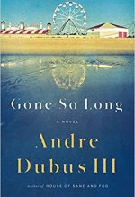 Andre Dubus III, Gone So Long