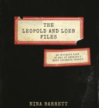 Nina Barrett, The Leopold and Loeb Files