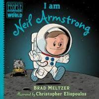 Brad Meltzer, I Am Neil Armstrong