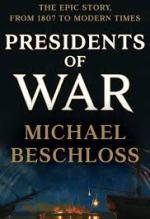Michael Beschloss, Presidents of War