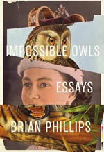 Brian Phillips, Impossible Owls