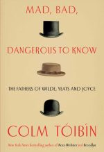 Colm Toibin, Mad, Bad Dangerous To Know