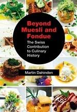 Martin Dahinden, Beyond Muesli and Fondue