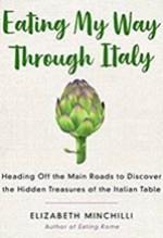 Elizabeth Minchilli, Eating My Way Through Italy