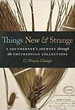 G. Wayne Clough, Things New & Strange