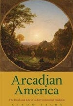 Aaron Sachs, Arcadian America