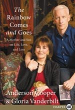 Anderson Cooper and Gloria Vanderbilt, The Rainbow Comes and Goes