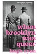Hugh Ryan, When Brooklyn Was Queer