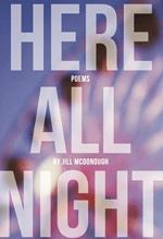 Jill McDonough, Here All Night