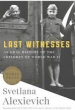Svetlana Alexievich, Last Witnesses