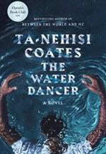 Ta-Nehisi Coates, The Water Dancer
