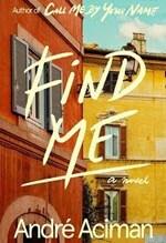 Andre Aciman, Find Me
