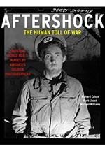 Richard Cahan, Aftershock The Human Toll of War
