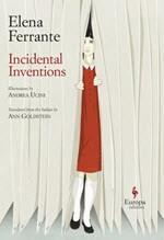 Elena Ferrante, Incidental Inventions