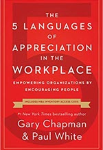 Gary Chapman and Paul White, The 5 Languages of Appreciation in the Workplace