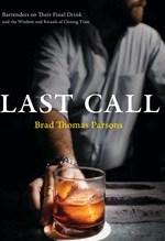 Brad Thomas Parsons, Last Call