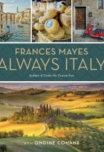 Frances Mayes, Always Italy