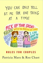 Patricia Marx and Roz Chast, You Can Only Yell At Me For One Thing At A Time