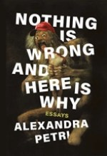 Alexandra Petri, Nothing is Wrong and Here Is Why