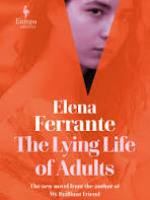 Elena Ferrante, The Lying Life of Adults