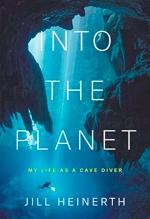 Jill Heinerth, Into the Planet
