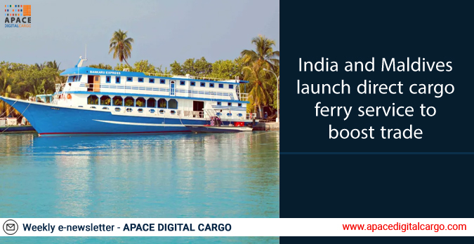 India and Maldives launch direct cargo ferry service to boost trade