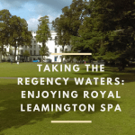 Taking The Regency Waters: Enjoying Royal Leamington Spa