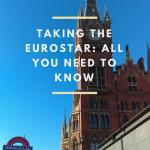 Taking the Eurostar: All You Need To Know