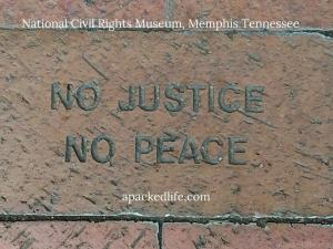 National Civil Rights Museum - No Justice, No Peace