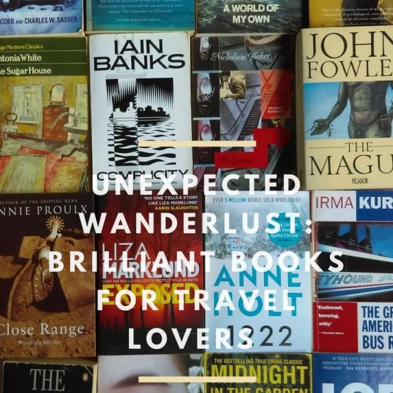 Unexpected Wanderlust - Brilliant Books For Travel Lovers Book Mosaic