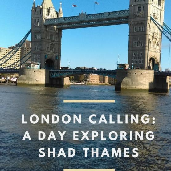London Calling A Day in Shad Thames Tower Bridge