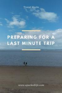 Preparing for a last minute trip
