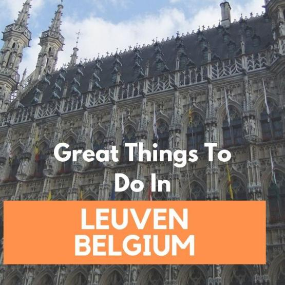 Great Things To Do In Leuven, Belgium