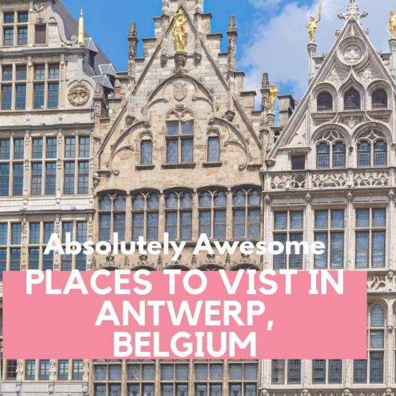 Awesome Places To Visit In Antwerp