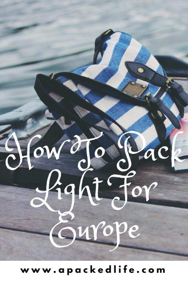 How To Pack Light For Europe_ Your No-Nonsense Guide
