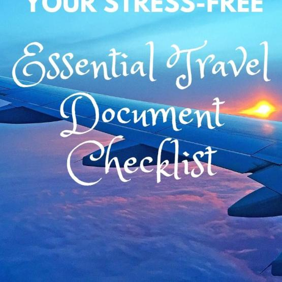 Your Stress Free Essential Travel Document Checklist