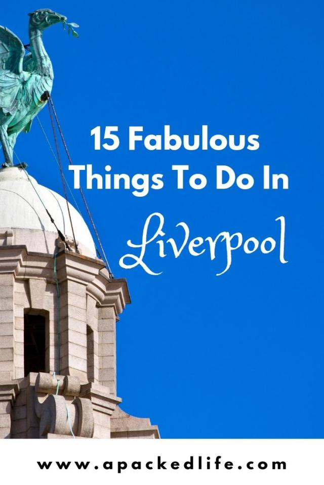 15 Fabulous Things To Do In Liverpool
