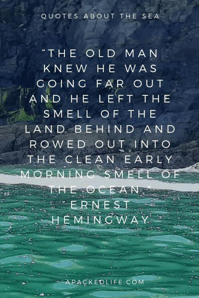 Quotes About the sea - Ernest Hemingway, The Old Man And The Sea