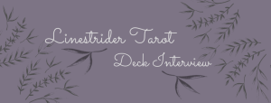 Linestrider Tarot – First Deck Interview