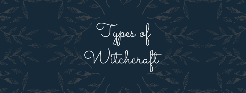 types of witchcraft