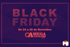 Você não pode perder as nossas promoções na Black Friday!