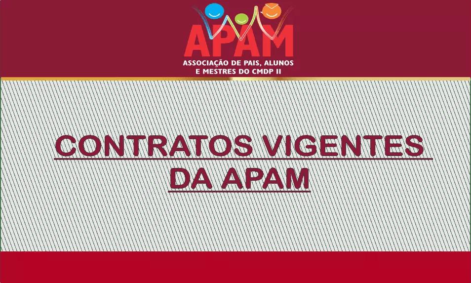 CONTRATOS VIGENTES DA ASSOCIAÇÃO DE PAIS, ALUNOS E MESTRES DO CMDPII