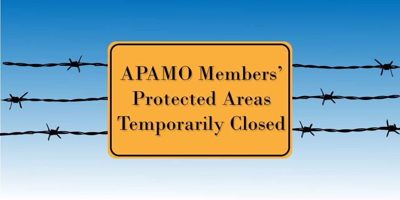 COVID- 19- APAMO MEMBERS' PROTECTED AREAS CLOSURE
