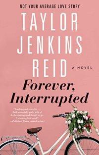 forever interrupted - Taylor Jenkins Reid