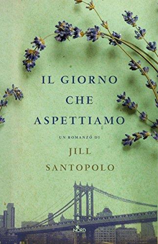 il giorno che aspettiamo - Jill Santopolo