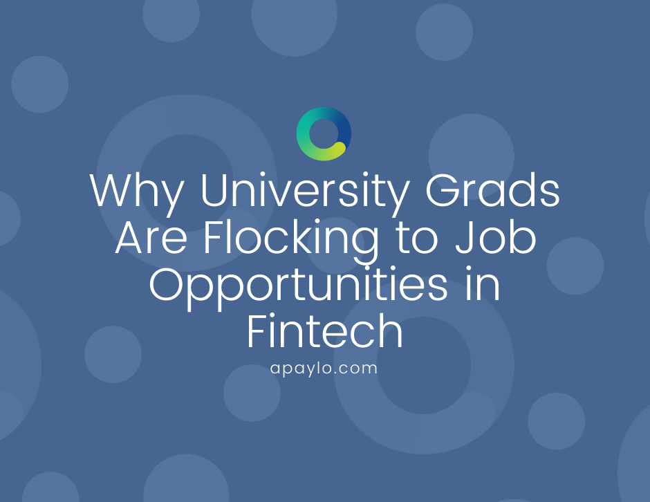Why University Grads Are Flocking to Job Opportunities in Fintech