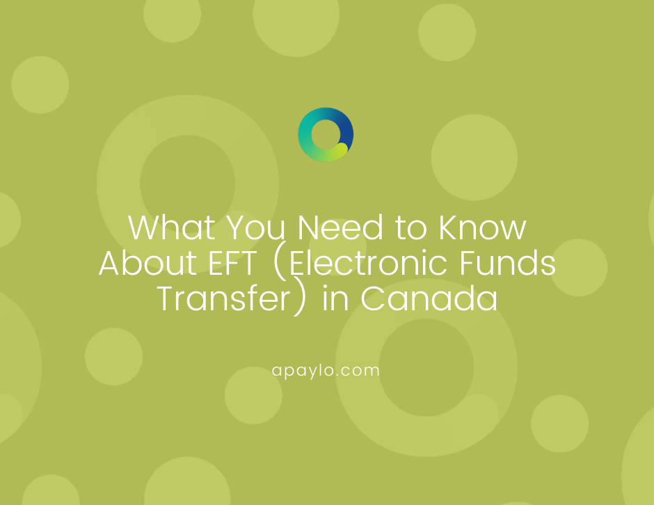 What You Need to Know About EFT (Electronic Funds Transfer) in Canada