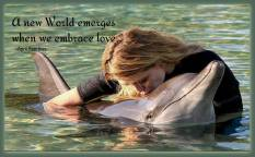 A new world emerges, when we embrace love. Not just for our fellow human beings but also for all living beings. ~April Peerless