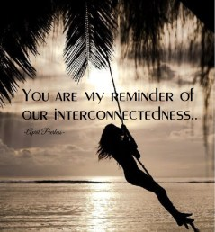 reminder to each of us of our interconnectedness.. April Peerless
